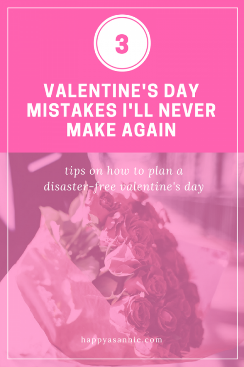 Happy As Annie 3 Valentine's Day Mistakes I'll Never Make Again