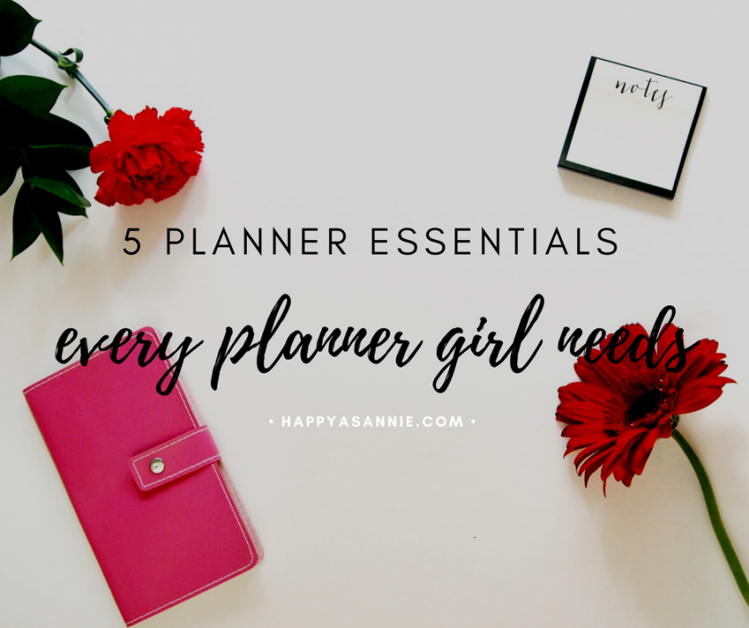 5 Planner Essentials Every Planner Girl Needs