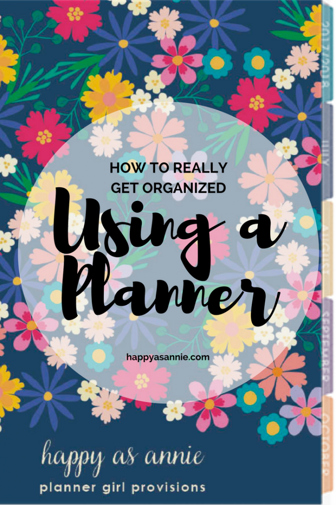 Happy As Annie How to Really Get Organized Using a Planner
