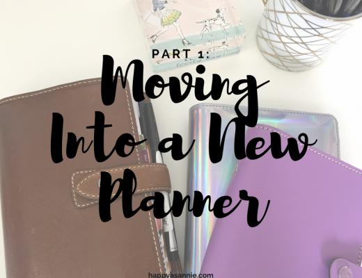 Happy As Annie Moving Into a New Planner, Part 1