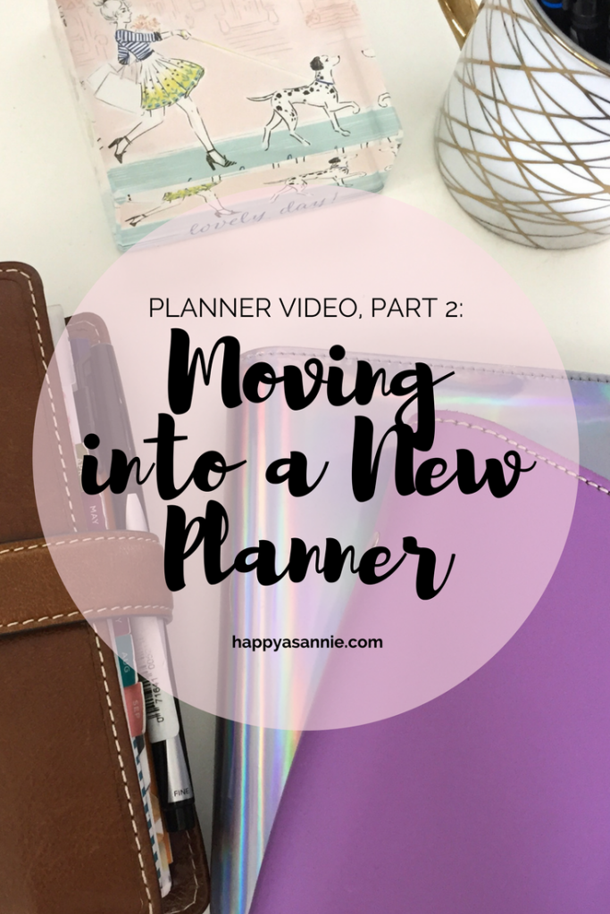Happy As Annie Planner Video: Moving Into a New Planner, Part 2
