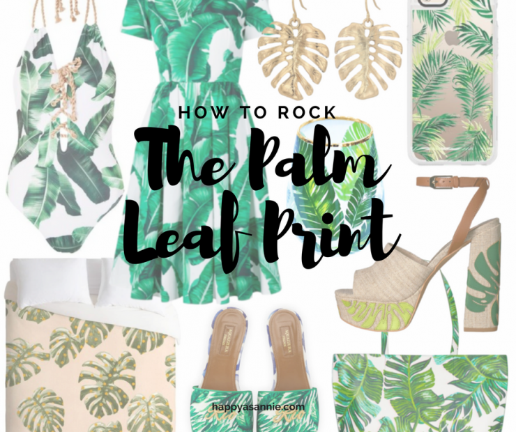 Trendy Tuesday on Happy As Annie: How to Rock the Palm Leaf Print