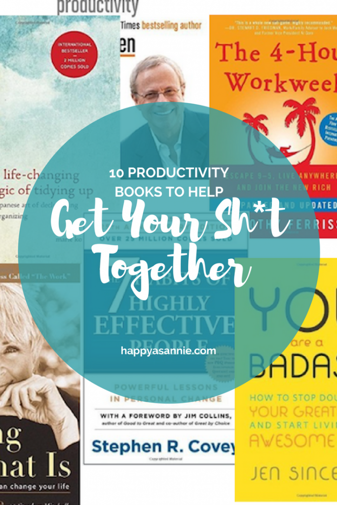 Happy As Annie's Top 10 Productivity Books to Help Get Your Sh*t Together