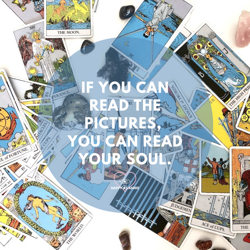 If you can read the pictures, you can read your soul. Happy As Annie | Learn to Read Tarot Cards for Yourself