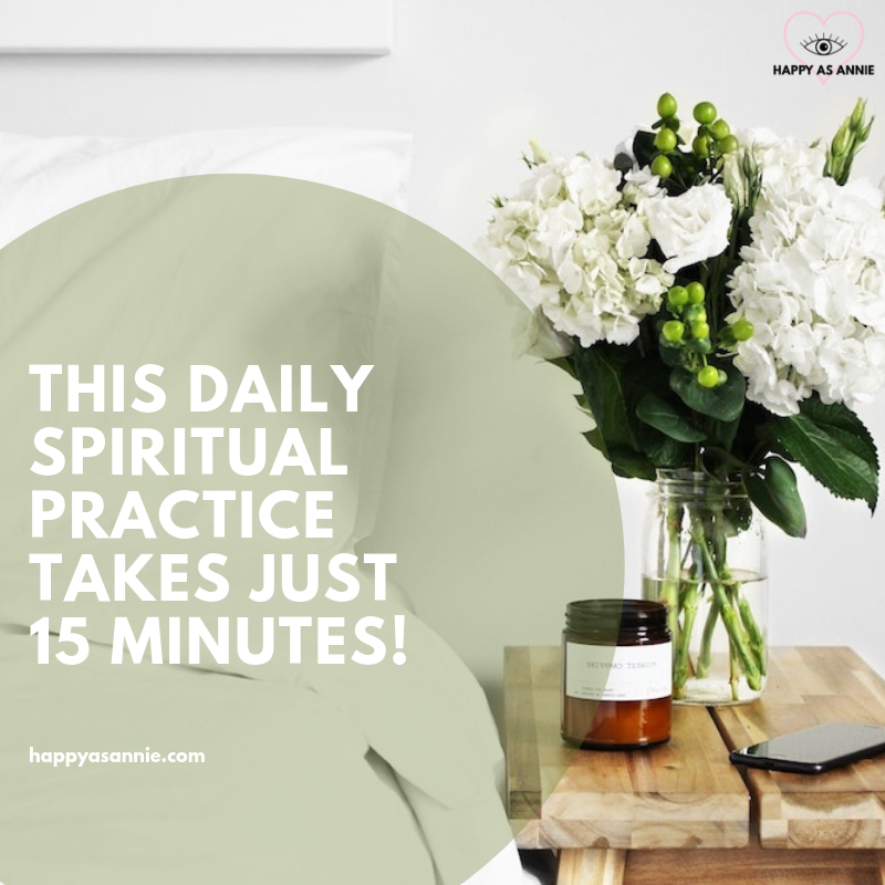 Wish you had a daily spiritual practice to help you feel more grounded, inspired, and just plain better? Happy As Annie | This Daily Spiritual Practice Takes just Fifteen Minutes