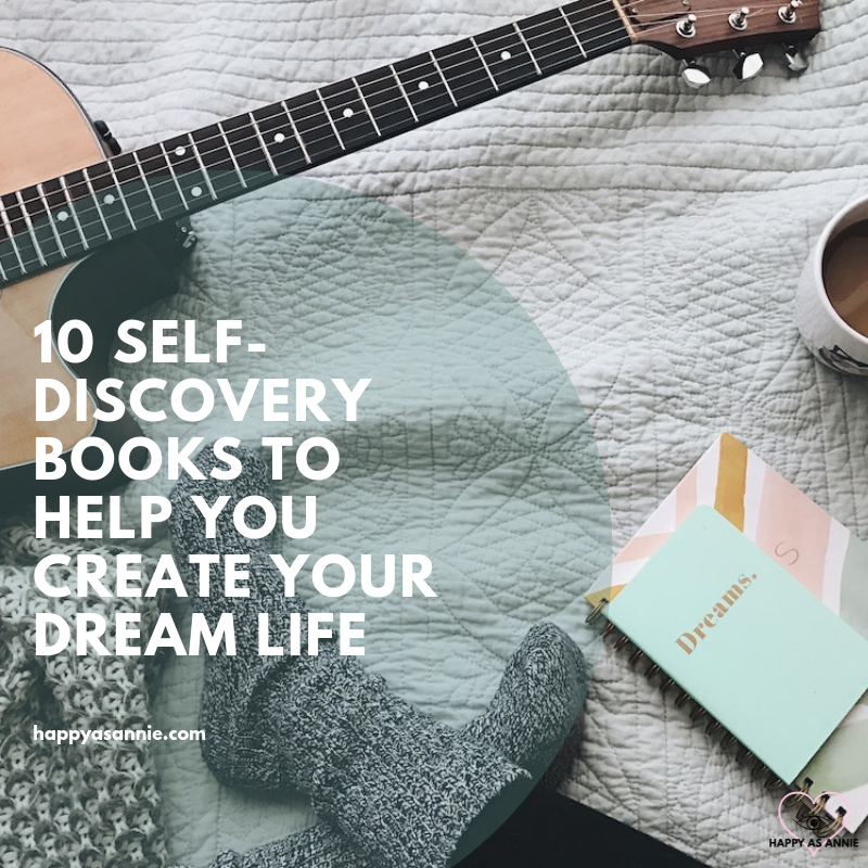 10 Self-Discovery Books to Help You Create Your Dream Life | Happy As Annie