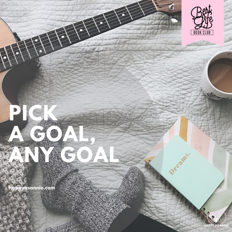 Pick a Goal, Any Goal | Best Life Book Club by Happy As Annie discusses Girl, Stop Apologizing by Rachel Hollis