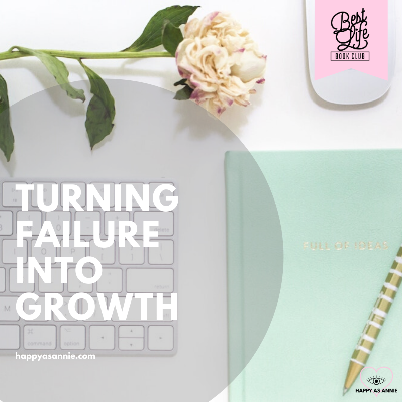 Turning Failure into Growth by Adopting a Growth Mindset   Best Life Book Club by Happy As Annie discusses Girl, Stop Apologizing by Rachel Hollis
