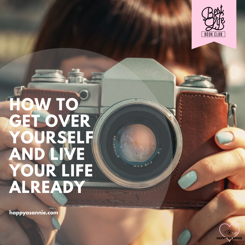 How to Get Over Yourself and Live Your Life Already | Best Life Book Club by Happy As Annie discusses Girl, Stop Apologizing by Rachel Hollis