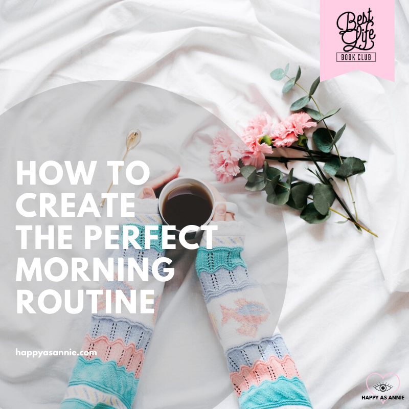 How to Create the Perfect Morning Routine | Best Life Book Club by Happy As Annie discusses Girl, Stop Apologizing by Rachel Hollis