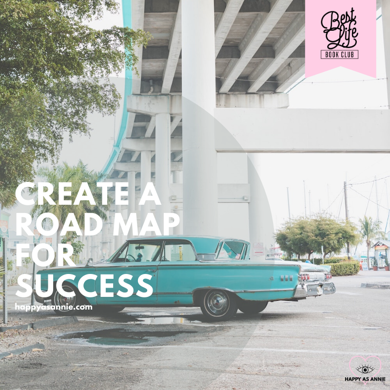 Create a Road Map for Success | Best Life Book Club by Happy As Annie discusses Girl, Stop Apoloizing by Rachel Hollis