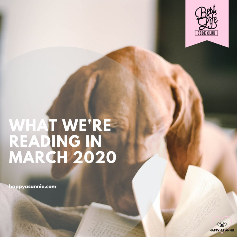 What We're Reading in March 2020 | Best Life Book Club by Happy As Annie