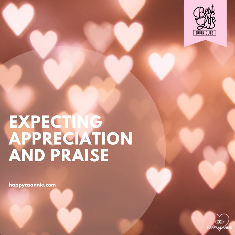 Expecting Appreciation and Praise | Best Life Book Club by Happy As Annie discusses The Happiness Project by Gretchen Rubin