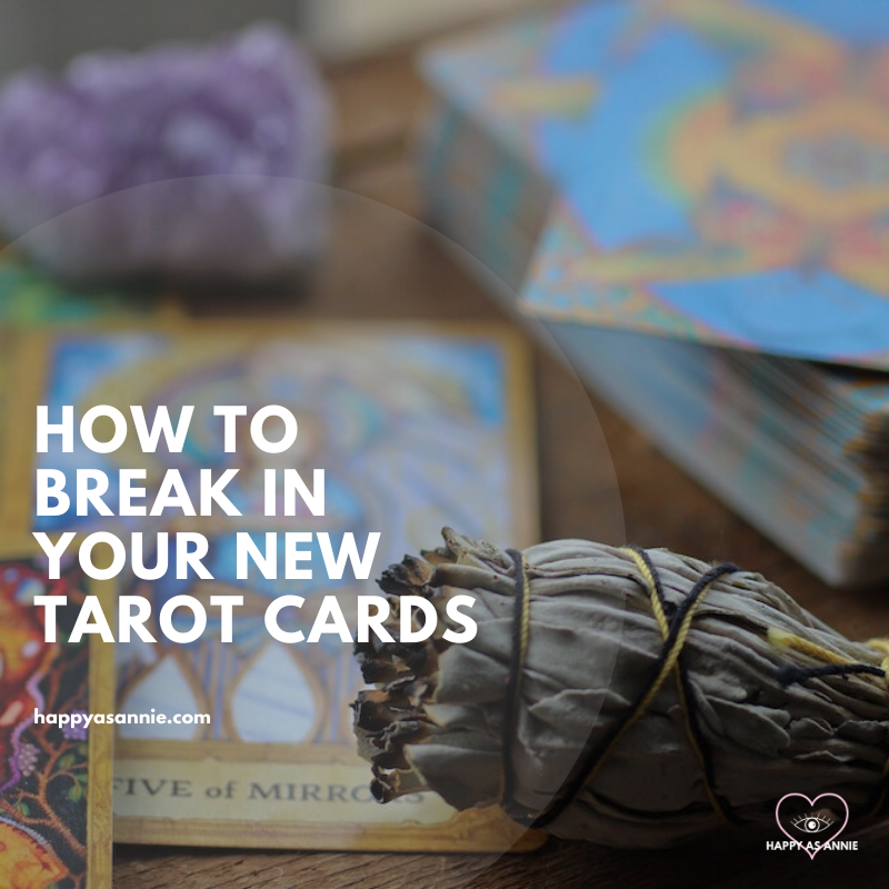 How to Break In and Cleanse Tarot Cards | Happy As Annie