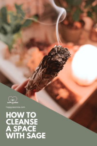 Happy As Annie | How to Burn Sage to Cleanse a Space