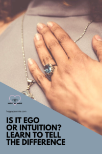 Happy As Annie | Is it Ego or Intuition? Learn to Tell the Difference