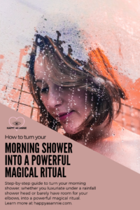 Happy As Annie | How to Turn Your Morning Shower Routine into a Powerful Magical Ritual