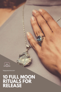 Happy As Annie | 10 Full Moon Rituals for Release and Letting Go.  The full moon is a great time to release what no longer serves our highest good and, at the same time, amplify the positive energy coming into our lives. Here are 10 full moon rituals to help you do just that. #fullmoon #fullmoonritual #moonmagic #moonphases
