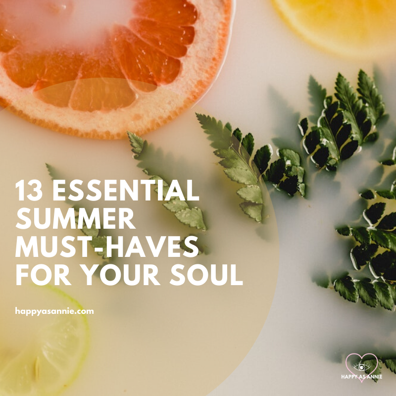 13 Essential Summer Must-Haves for Your Soul | Happy As Annie