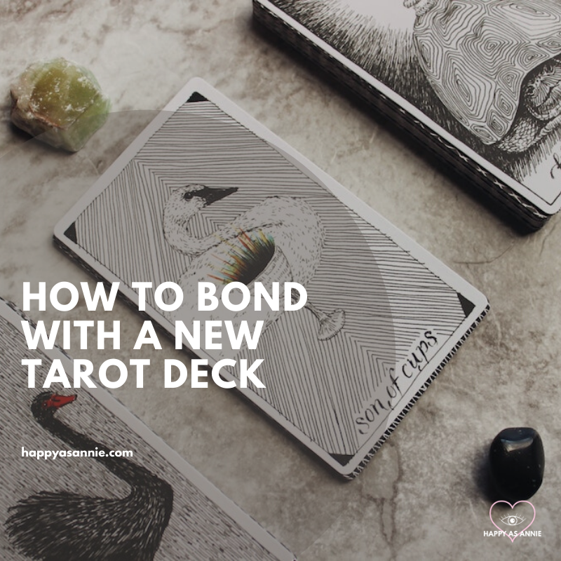 Happy As Annie | How to Bond with a New Tarot Deck - Bond with a new deck of tarot cards. Breaking in tarot cards. Connecting with your tarot cards.