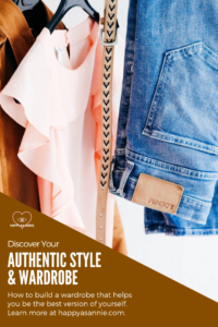 Happy As Annie | Discover Your Authentic Style & Wardrobe. Does your wardrobe reflect your authentic style? In this post, I show you how to discover your authentic style and build a wardrobe that helps you be the best version of yourself. #wardrobemakeover #stylemakeover #authenticstyle #styletips #closetmakeover #fashiontips #streetstyle #authenticself