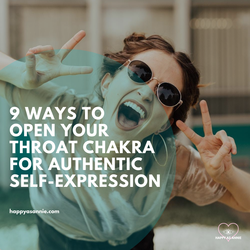 9 Ways to Open Your Throat Chakra for Authentic Self-Expression | Happy As Annie