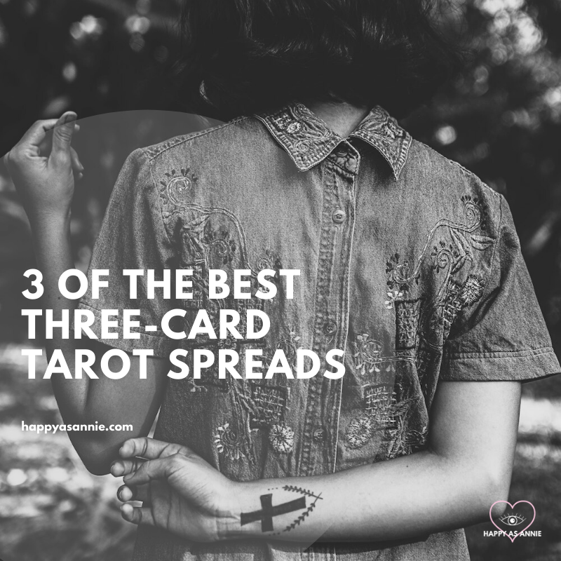 Happy As Annie | 3 of the Best Three-Card Tarot Spreads