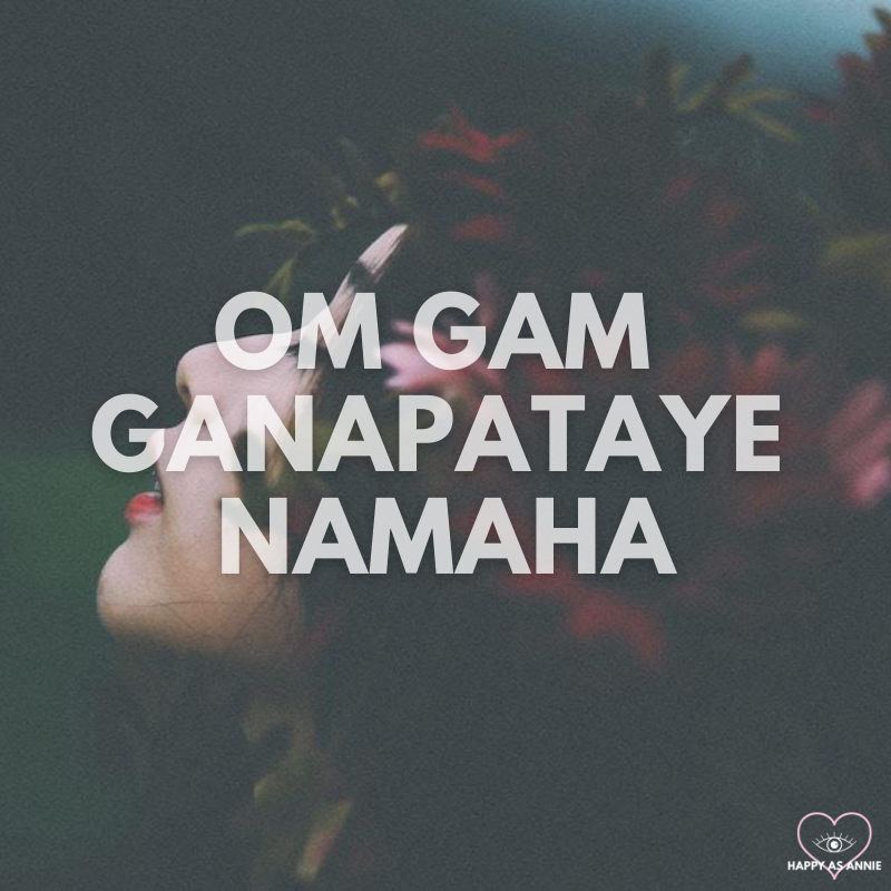 Om Gam Ganapatayae Namaha, a Meditation Mantra for Removing Obstacles | Happy As Annie