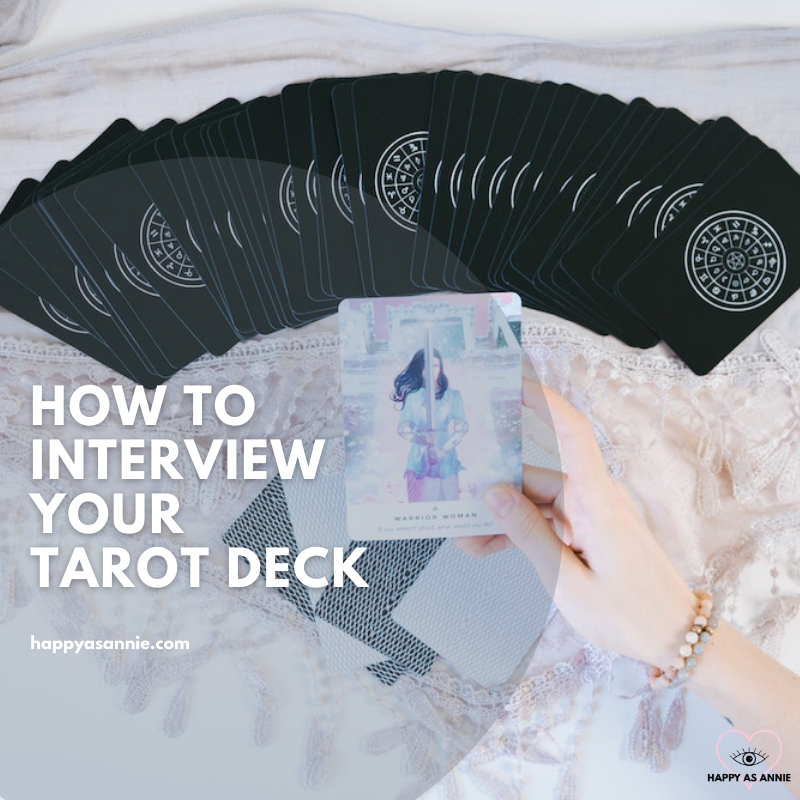 Interview Tarot Deck | Happy As Annie - How to Interview Your Tarot Deck. A Three-Card Tarot Spread to Help You Interview a Tarot Deck