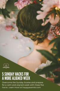 Happy As Annie | 5 Sunday Hacks for a More Aligned Week.  The Sunday Scaries are real, my friends. But what can we do about it? Here are 5 Sunday hacks that will help you feel aligned all week. #lifehacks #organizationhacks #productivityhacks #selfcarehacks