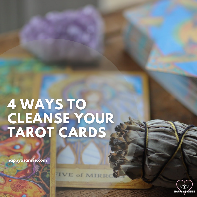 4 Ways to Cleanse Your Tarot Cards | Happy As Annie