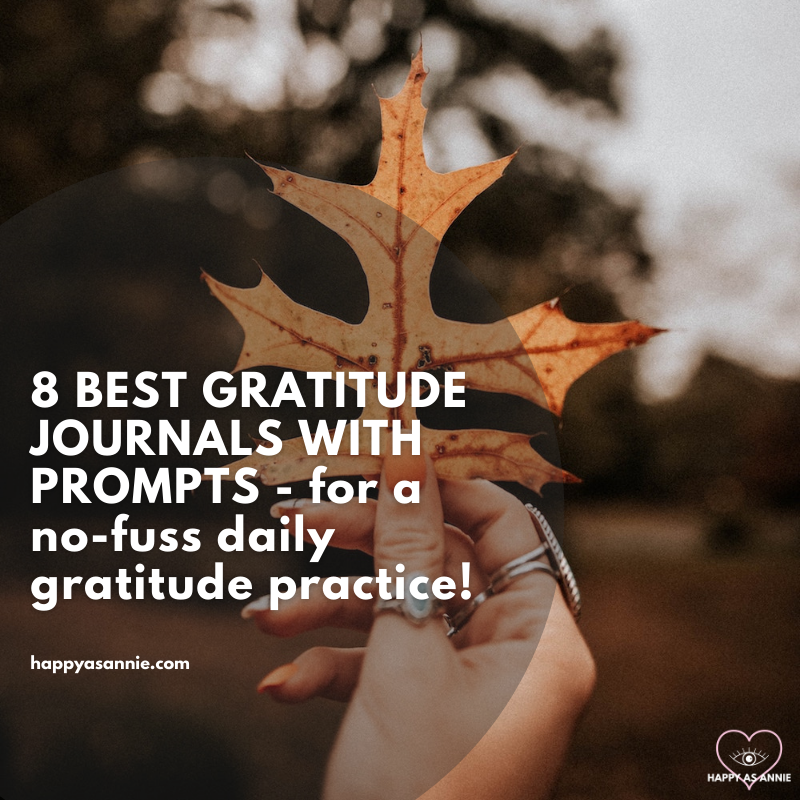 8 Best Gratitude Journals with Prompts - for a no-fuss daily gratitude practice | Happy As Annie