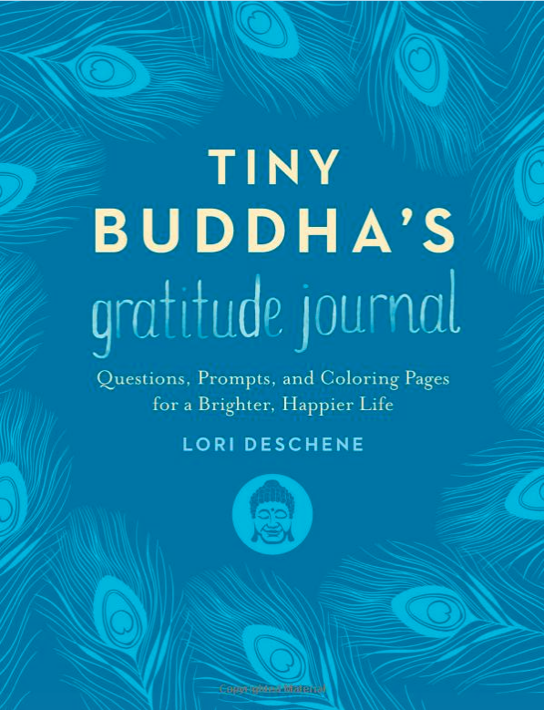 Gratitude Journal with Prompts | Tiny Buddha's Gratitude Journal by Lori Deschene on Happy As Annie's 8 Best Gratitude Journals with Prompts