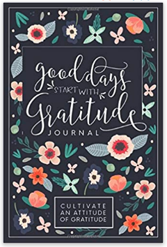 Gratitude Journal with Prompts | Good Days Start with Gratitude Journal | Happy As Annie's 8 Best Gratitude Journals with Prompts