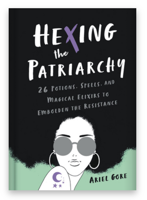 Hexing the Patriarchy by Ariel Gore on The Ultimate Witchy Gift Guide by Happy As Annie