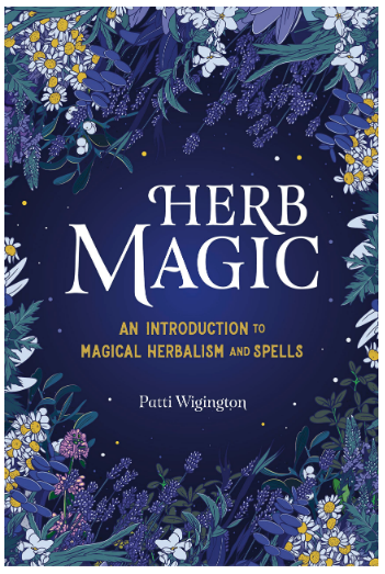 Herb Magic: An Introduction to Magical Herbalism and Spells by Patti Wigington on The Ultimate Witchy Gift Guide by Happy As Annie