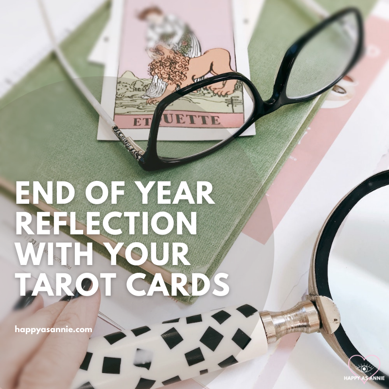 End of Year Reflection with Your Tarot Cards: 5 Spreads to Try | Happy As Annie