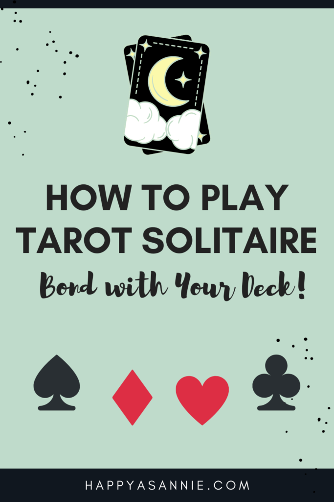 Did you know you can play solitaire with your tarot cards? Tarot solitaire is a fun and easy way to bond with a new deck and get to know your tarot cards. Whether you're just learning to read tarot and looking for tarot beginner tips and tricks, or you're an advanced tarot reader looking for fun tarot spread ideas, tarot solitaire is a must-try! #tarotcards #learntarot #bondwithtarotdeck #breakinnewtarotdeck #tarottips