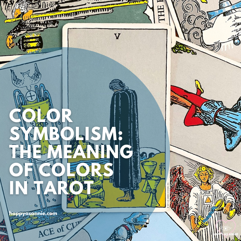 Color Symbolism: The Meaning of Colors in Tarot | Happy As Annie. What does red mean in tarot?