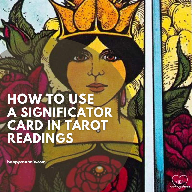 How to Use a Significator Card in Tarot Readings: What is a significator card, how to choose a significator card, and why you might want to. Happy As Annie | Tarot and Self-Discoveyr Blog