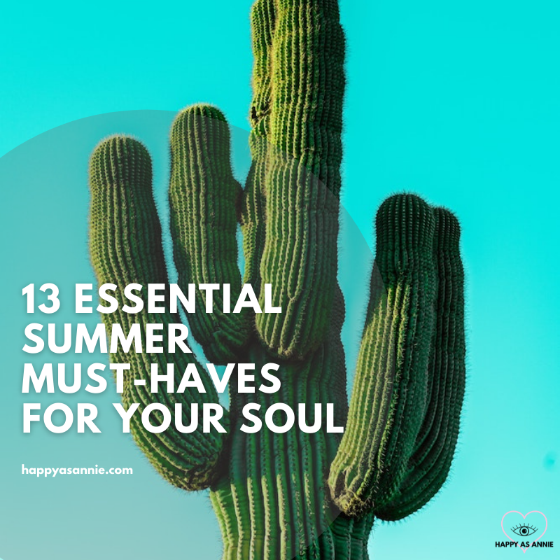 13 Essential Summer Must-Haves for Your Soul by Happy As Annie - Updated for the Summer Solstice!